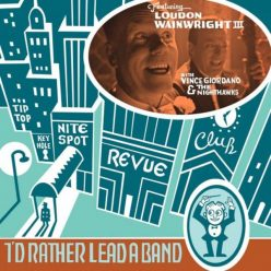 Loudon Wainwright III - I'd Rather Lead A Band (2020)