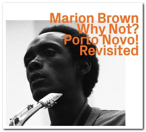 Marion Brown - Why Not? Porto Novo! Revisited (2020)