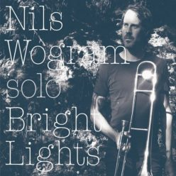 Nils Wogram - Bright Lights (2020)