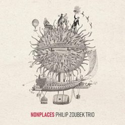 Philip Zoubek Trio - Nonplaces (2020)