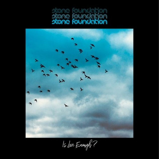 Stone Foundation - Is Love Enough? (2020)