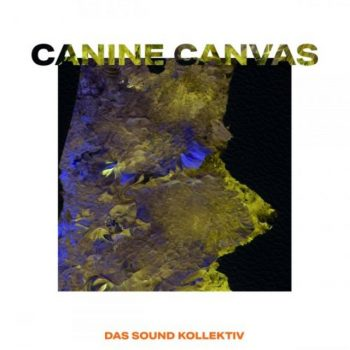 Das Sound Kollektiv - Canine Canvas (2020)
