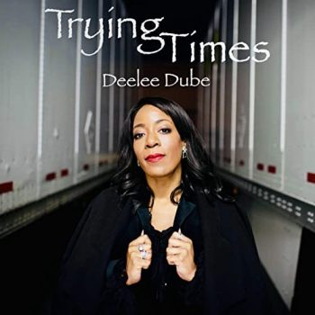 Deelee Dube - Trying Times (2020)