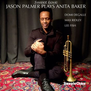 Jason Palmer - Sweet Love - Jason Palmer Plays Anita Baker (2019)