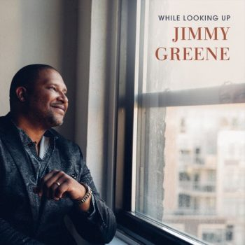 Jimmy Greene - While Looking Up (2020)