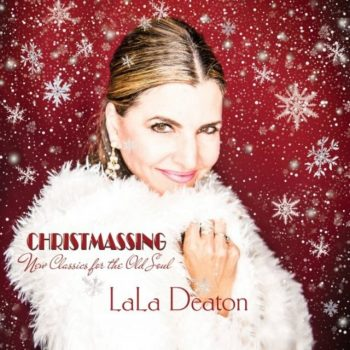 Lala Deaton - Christmassing: New Classics for the Old Soul (2020)