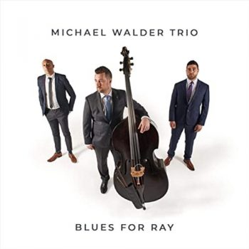 Michael Walder Trio - Blues for Ray (2020)