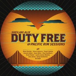 Sheilani Alix - Duty Free (The Pacific Rim Sessions) (2020)