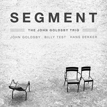 The John Goldsby Trio - Segment - Volume One (2020)