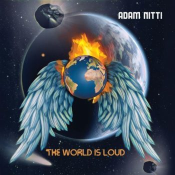 Adam Nitti - The World Is Loud (2021)