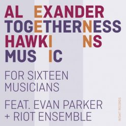Alexander Hawkins - Togetherness Music (2021)