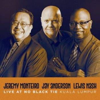 Jeremy Monteiro, Jay Anderson, Lewis Nash - Live at No Black Tie Kuala Lumpur (2021)