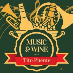 Tito Puente - Music & Wine with Tito Puente, Vol.1 (2021)