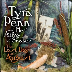 Tyra Penn and Her Army of Snakes - The Last Day of August (2021)