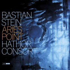 Bastian Stein & Hathor Consort - Aries Point (2021)