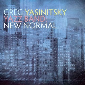 Greg Yasinitsky - Yazz Band: New Normal (2021)