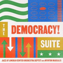 Jazz at Lincoln Center Orchestra with Wynton Marsalis - The Democracy! Suite (2021)