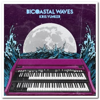 Kris Yunker - Bicoastal Waves (2019)