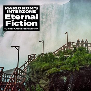 Mario Rom's Interzone - Eternal Fiction (10 Year Anniversary Edition) (2021)