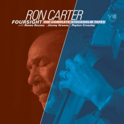 Ron Carter - Foursight - The Complete Stockholm Tapes (2021)