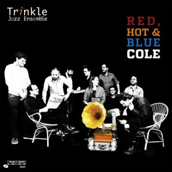 Trinkle Jazz Ensemble - Red, Hot & Blue Cole (2021)