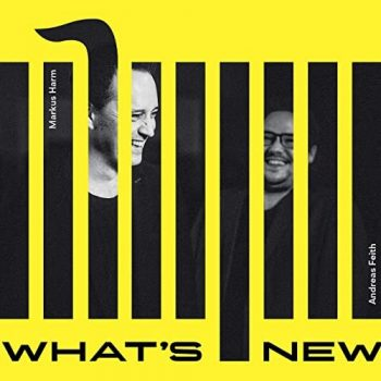 Andreas Feith & Markus Harm - What's New (2021)
