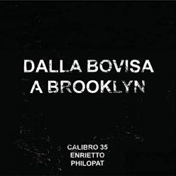 Calibro 35 - Dalla Bovisa a Brooklyn (2020)