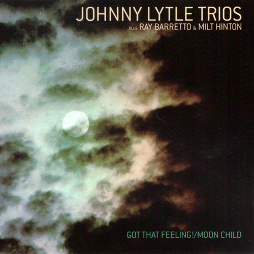 Johnny Lytle Trios - Got That Feeling! / Moon Child (2001)