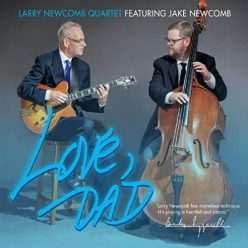 Larry Newcomb Quartet feat. Jake Newcomb - Love, Dad (2021)