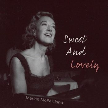 Marian McPartland - Sweet and Lovely (2021)
