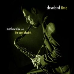Matthew Alec and The Soul Electric - Cleveland Time (2021)