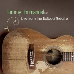 Tommy Emmanuel - Live from the Balboa Theatre (2021)