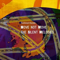 Toshinori Kondo - Move Not Move - The Silent Melodies (15th Anniversary Reissue) (2021)