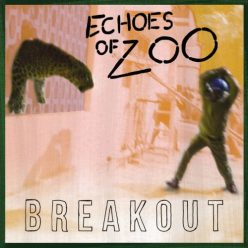 Echoes of Zoo - Breakout (2021)