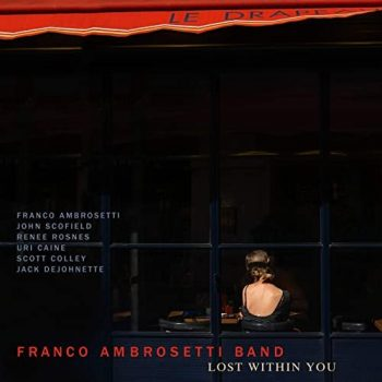 Franco Ambrosetti Band - Lost Within You (2021)