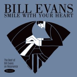 Bill Evans - Smile With Your Heart: The Best of Bill Evans on Resonance Records (2019)