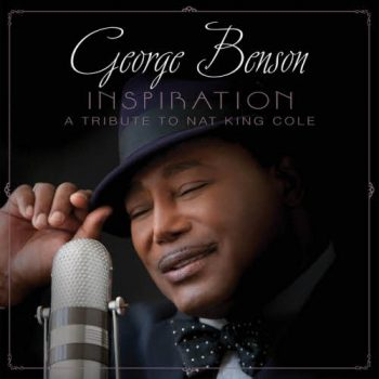 George Benson - Inspiration: A Tribute To Nat King Cole (2013)