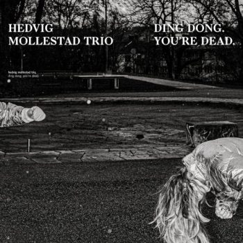 Hedvig Mollestad Trio - Ding Dong. You´re Dead. (2021)