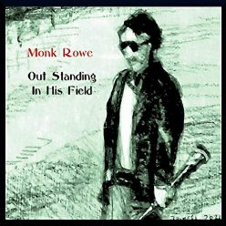 Monk Rowe - Out Standing In His Field (2021)