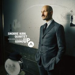 Snorre Kirk Quartet with Stephen Riley - Going Up (2021)