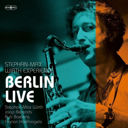 Stephan-Max Wirth Experience - Berlin Live (2021)