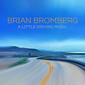 Brian Bromberg - A Little Driving Music (2021)