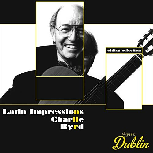 Charlie Byrd - Oldies Selection: Latin Impressions (2021)