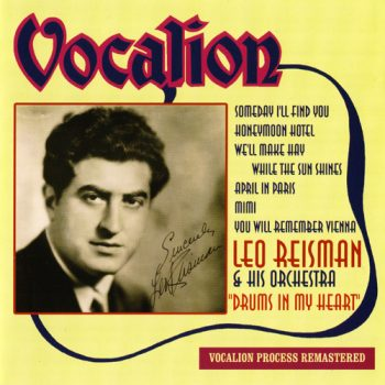 Leo Reisman & His Orchestra - Drums In My Heart (2009)