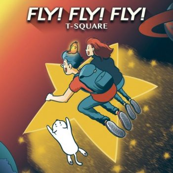 T-Square - FLY! FLY! FLY! (2021)