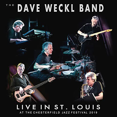 The Dave Weckl Band - Live in St. Louis at the Chesterfield Jazz Festival 2019 (2021)