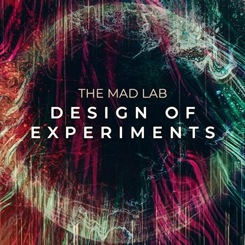 The Mad Lab - Design of Experiments (2021)