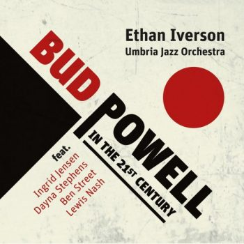 Ethan Iverson & Umbria Jazz Orchestra - Bud Powell in the 21st Century (2021)