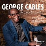 George Cables - Too Close for Comfort (2021)
