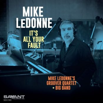 Mike LeDonne - It's All Your Fault (2021)